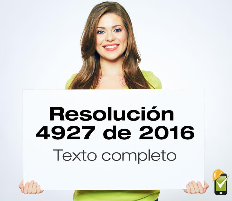 Texto completo de la Resolución 4927 de 2016