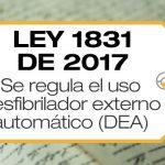 La Ley 1831 de 2017 establece la obligación de contar con un Desfibrilador Externo Automático en los lugares de amplia afluencia de público.