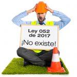 La Ley 052 de 2017 del SGSST no existe