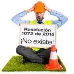 La Resolución 1072 de 2015 no existe