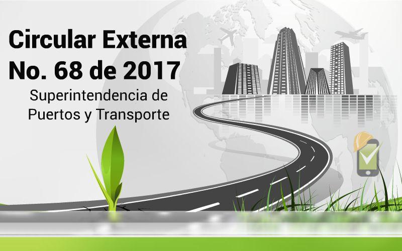 La Circular 68 de 2017 de Supertransporte realiza aclaraciones sobre el aval del plan estratégico de seguridad vial