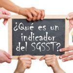 Para saber qué es un indicador del SGSST se consultó la metodología del DANE