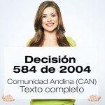 La Comunidad Andina CAN expidió la Decisión 584 de 2004