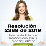 La Resolución 2389 de 2019 establece el Sistema de Afiliación Transaccional (SAT)