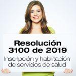 La Resolución 3100 de 2019 regula la inscripción y habilitación de servicios de salud