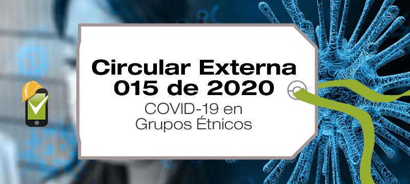 Circular Externa 015 de 2020 para prevención de COVID-19 en grupos étnicos
