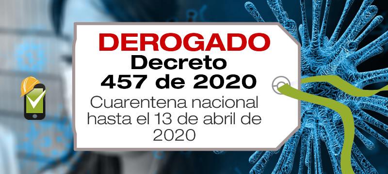 El Decreto 457 de 2020 fue derogado por el Decreto 531 de 2020