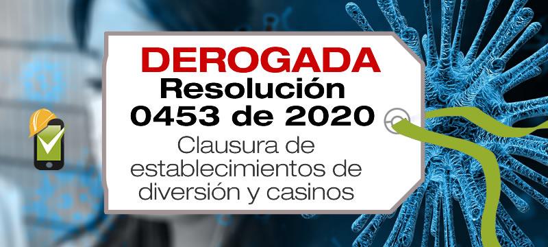 La Resolución 0453 de 2020 fue derogada por la Resolución 844 de 2020