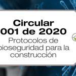 La Circular 001 de 2020 establece los protocolos de bioseguridad para la construcción