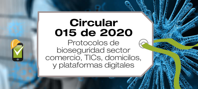 La Circular 015 de 2020 es una circular conjunta entre Minsalud, Mintrabajo, Mincomercio y Mintic