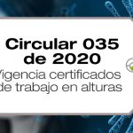 La CIrcular 035 de 2020 amplía la vigencia de los cursos de reentrenamiento en alturas que hayan vencido durante la emergencia sanitaria