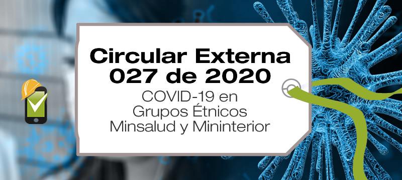 La Circular Externa 027 de 2020 establece recomendaciones para la prevención, contención y manejo del coronavirus COVID-19 en grupos étnicos