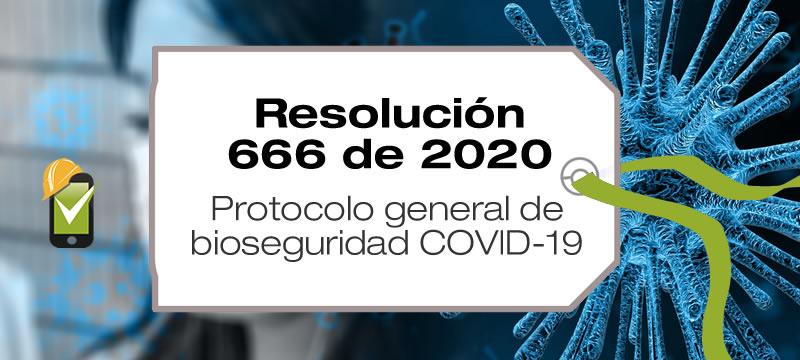 La Resolución 666 de 2020 define los protocolos generales de bioseguridad