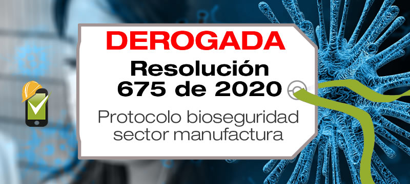 La Resolución 675 de 2020 reglamenta el protocolo de bioseguridad para la industria manufacturera