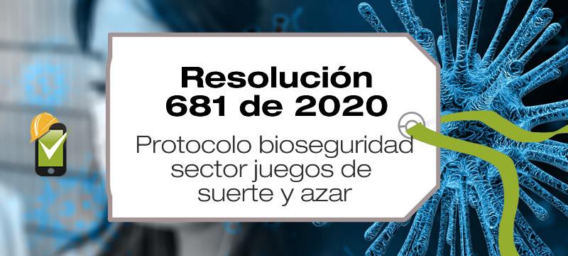La Resolución 681 de 2020 adopta adopta el protocolo de bioseguridad para el sector de juegos de suerte y azar.