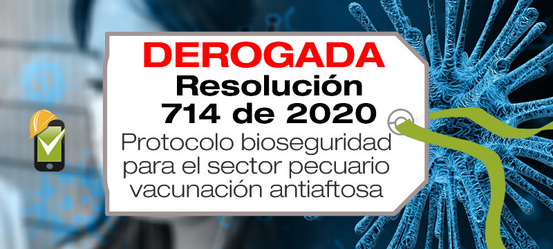 En la Resolución 714 de 2020 se encuentra el protocolo de bioseguridad para el ciclo de vacunación antiaftosa.