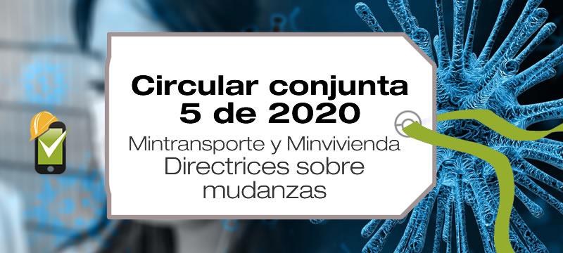 La Circular conjunta 5 de 2020 de Mintransporte y Minvivienda establece las directrices para realizar mudanzas durante la emergencia sanitaria.