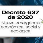 El Decreto 637 de 2020 declara por segunda vez en el año 2020, la emergencia económica, social y ecológica en Colombia