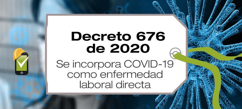 El Decreto 676 de 2020 incorpora una enfermedad directa a la tabla de enfermedades laboralesy se dictan otras disposiciones.