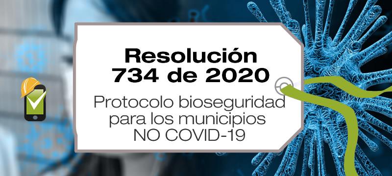 La Resolución 734 de 2020 establece los protocolos de bioseguridad para los municipios que no tienen casos de COVID-19