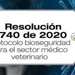 La Resolución 740 de 2020 adopta el protocolo de bioseguridad para el sector médico veterinario