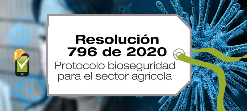 La Resolución 796 de 2020 adopta el protocolo de bioseguridad para el secto agrícola.