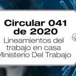 La Circular 041 de 2020 establece los lineamientos del trabajo en casa