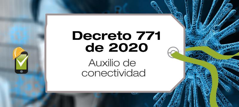 El Decreto 771 de 2020 establece el auxilio de conectividad para trabajadores que devenguen 2 o menos SMMLV