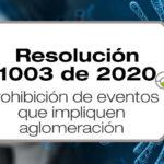 La Resolución 1003 de 2020 prohíbe la realización de eventos que impliquen aglomeración de personas