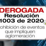 La Resolución 1003 de 2020 fue derogada por la Resolución 1462 de 2020.
