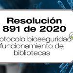La Resolución 891 de 2020 adopta el protocolo de bioseguridad para el funcionamiento de bibliotecas