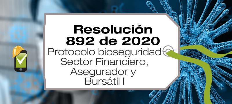 La Resolución 892 de 2020 adopta el protocolo de bioseguridad para el sector financiero, bursátil y asegurador