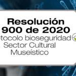 El protocolo de bioseguridad para el sector cultural colombiano específicamente el museístico es adoptado mediante la Resolución 900 de 2020.