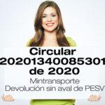 La Circular 20201340085301 de 2020 aclara qué hacer con PESV que fueron presentados y no se ha obtenido el Aval