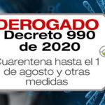 El Decreto 990 de 2020 amplía la cuarentena hasta el 1 de agosto de 2020.