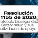 La Resolución 1155 de 2020 adopta el protocolo de bioseguridad para el sector salud y sus áreas de apoyo