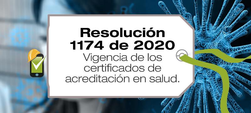 La Resolución 1174 de 2020 dicta las disposiciones transitorias en relación con la vigencia de los certificados de acreditación en salud y el seguimiento a las IPS acreditadas.