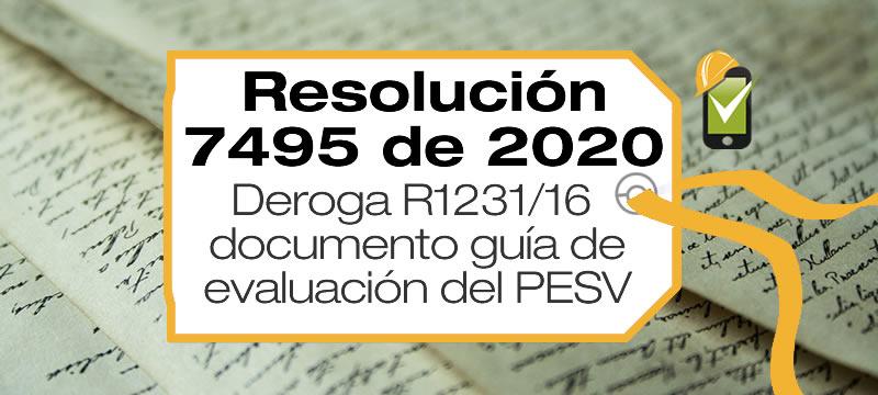 La Resolución 7495 de 2020 deroga la Resolución 1231 de 2016 Por la cual se adopta el Documento Guía para la Evaluación de los Planes Estratégicos de Seguridad Vial.
