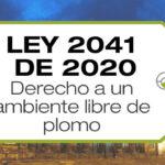 La Ley 2041 de 2020 garantiza el derecho de las personas a desarrollarse física e intelectualmente en un ambiente libre de plomo.