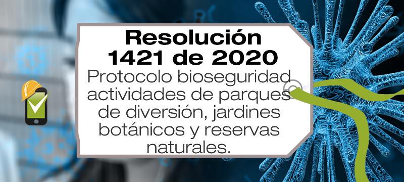 La Resolución 1421 de 2020 adopa el protocolo de bioseguridad para parques de diversión, jardines botánicos y reservas naturales.