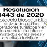 La Resolución 1443 de 2020 adopta el protocolo de bioseguridad para operadores turísticos y servicios turísticos