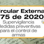 Supervigilancia establece las medidas preventivas para el control de armas mediante la Circular Externa 375 de 2020.