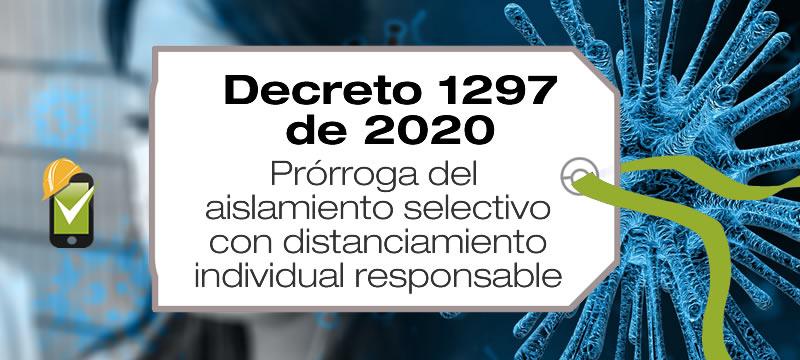 El Decreto 1297 de 2020 prorroga el aislamiento selectivo con distanciamiento individual responsable hasta el 1 de noviembre de 2020.