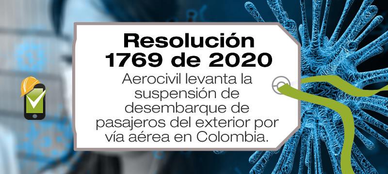 La Resolución 1769 de 2020 de la Aerocivil levanta la suspensión de desembarque de pasajeros del exterior por vía aérea en Colombia.