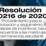 La Resolución 20216 de 2020 expide el procedimiento para la aprobación y seguimiento a becas e incentivos a la permanencia estudiantil.