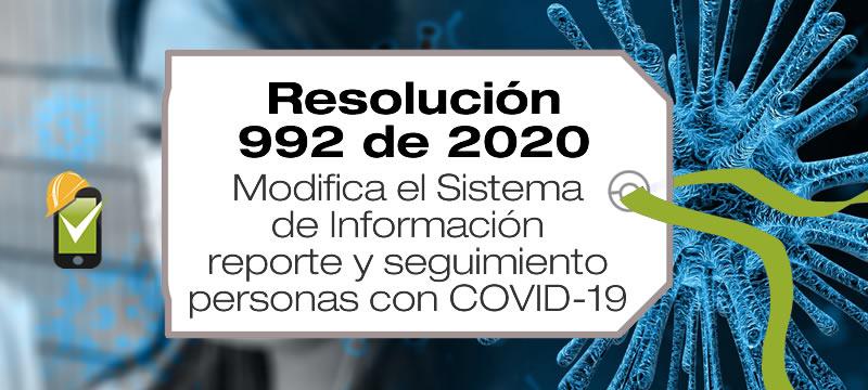 La Resolución 992 de 2020 modifica la Resolución 676 de 2020, en relación con la información a reportar de personas afectadas por COVID-19.