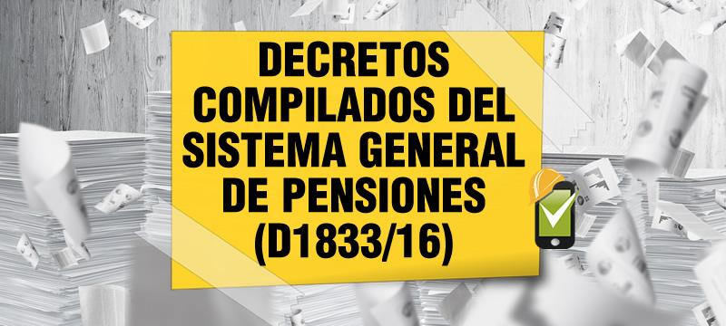 El Decreto 1833 de 2016 compila las normas del Sistema General de Pensiones