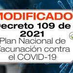 El Decreto 109 de 2021 adopta el Plan Nacional de Vacunación contra el COVID — 19 y dicta otras disposiciones.