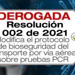 Resolución 002 de 2021 modifica el protocolo de bioseguridad para viajeros por vía aérea sobre las pruebas PCR.