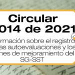 La Circular 0014 de 2021 brinda información sobre el registro de las autoevaluaciones y los planes de mejoramiento del SG-SST.